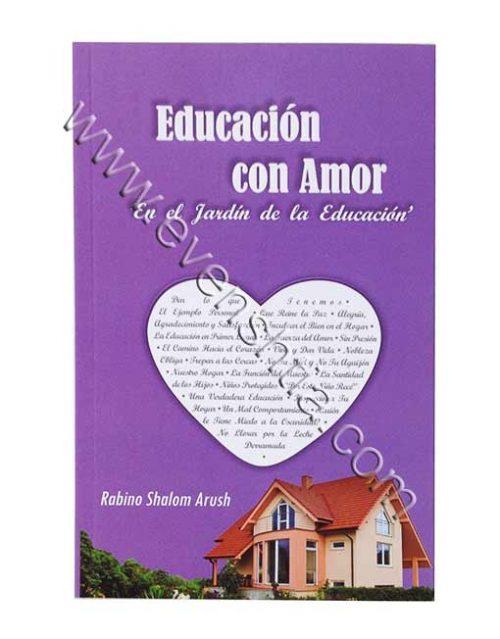 Educación con Amor - En el Jardín de la Educación el Rabino Arush Breslev libros en español