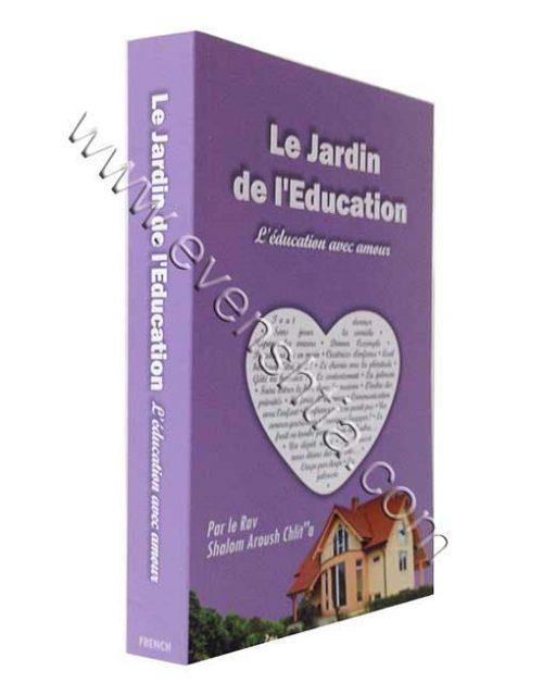 Le jardin de l'education-L'education avec amour Rav SHalom Aroush Livres de Breslov français