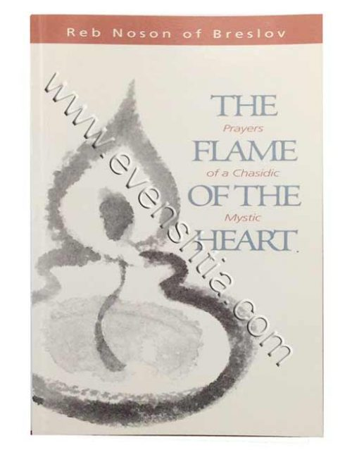 The flame of the heart prayers of a chasidic mystic English breslov books