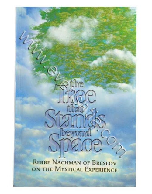 The tree that stands beyond space Rebbe Nachman English breslov books
